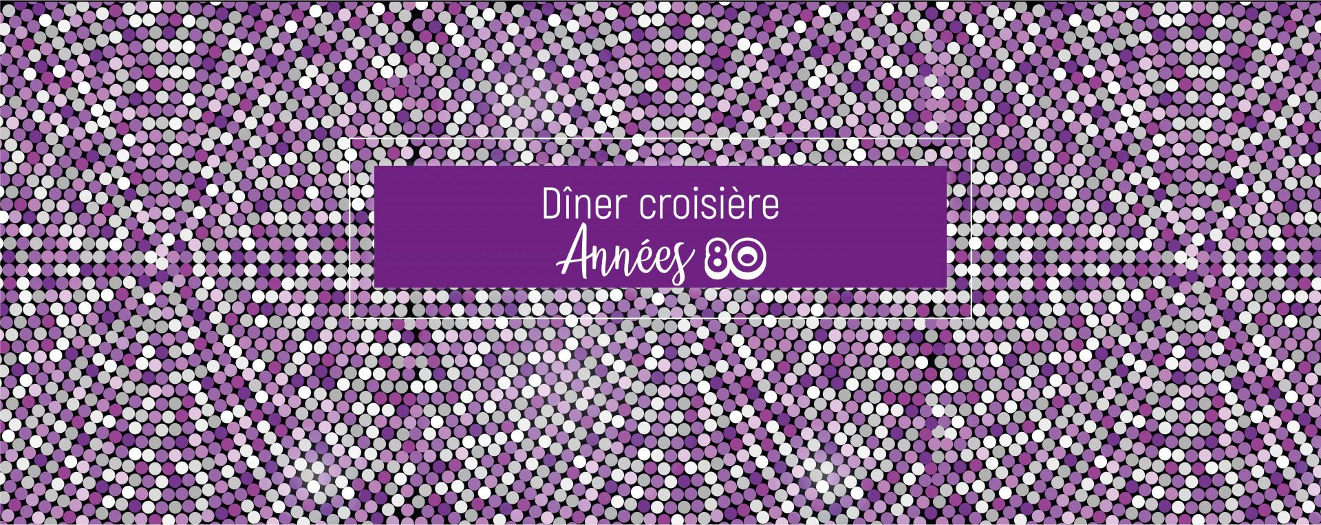 Dîner Croisière Années 80